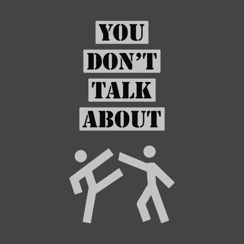 Don't Talk About It Home Framed Fine Art Print by Blueteamgo's Shirt Shop