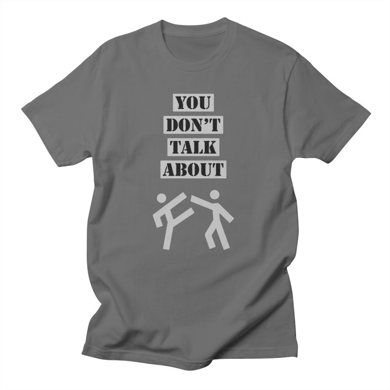 Don't Talk About It Women's T-Shirt by Blueteamgo's Shirt Shop