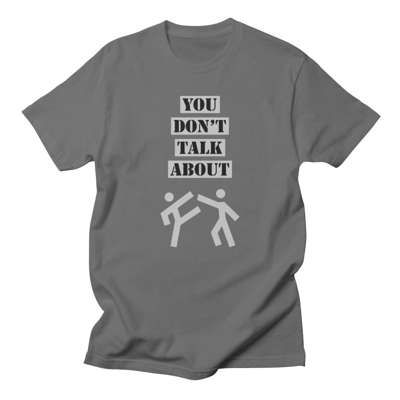 Don't Talk About It Men's T-Shirt by Blueteamgo's Shirt Shop