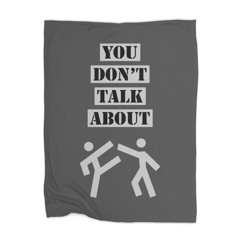 Don't Talk About It Home Blanket by Blueteamgo's Shirt Shop