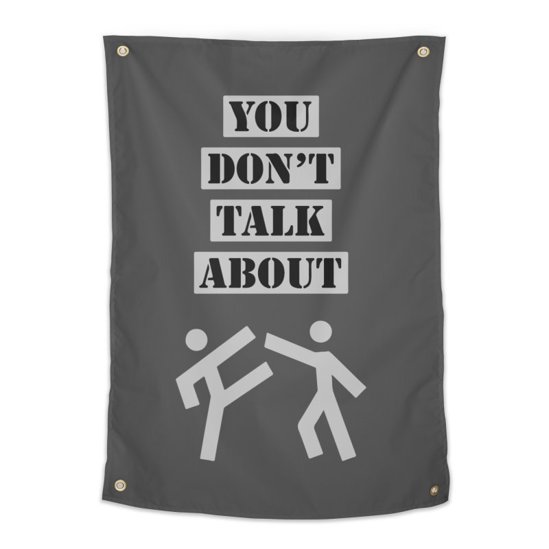 Don't Talk About It Home Tapestry by Blueteamgo's Shirt Shop