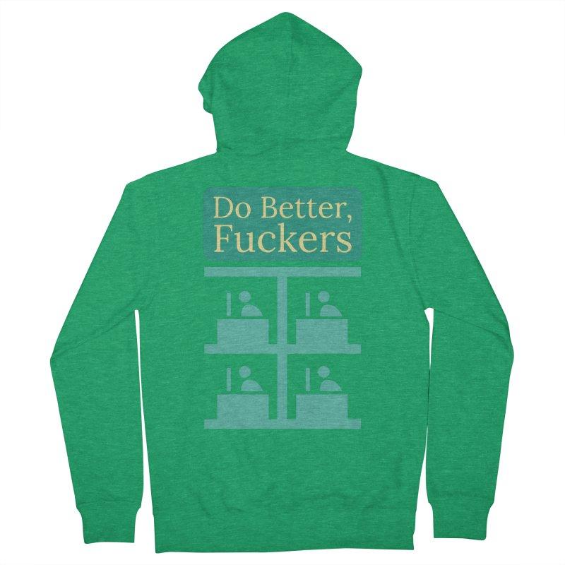Do Better Women's Zip-Up Hoody by Blueteamgo's Shirt Shop