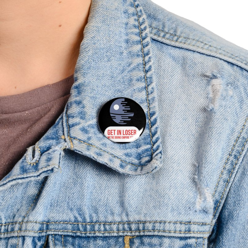 Empire Stuff Accessories Button by Blueteamgo's Shirt Shop