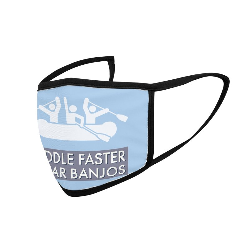 Paddle Faster Accessories Face Mask by Blueteamgo's Shirt Shop