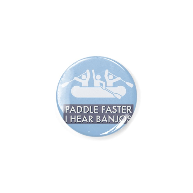 Paddle Faster Accessories Button by Blueteamgo's Shirt Shop