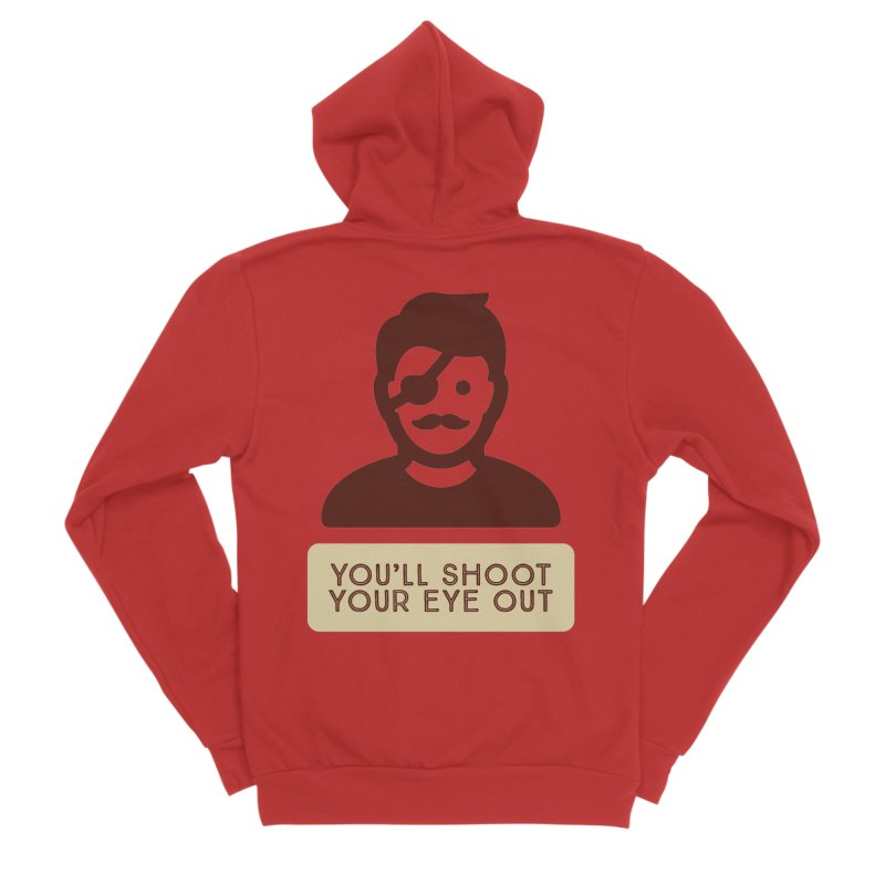 You'll shoot your eye out Men's Zip-Up Hoody by Blueteamgo's Shirt Shop