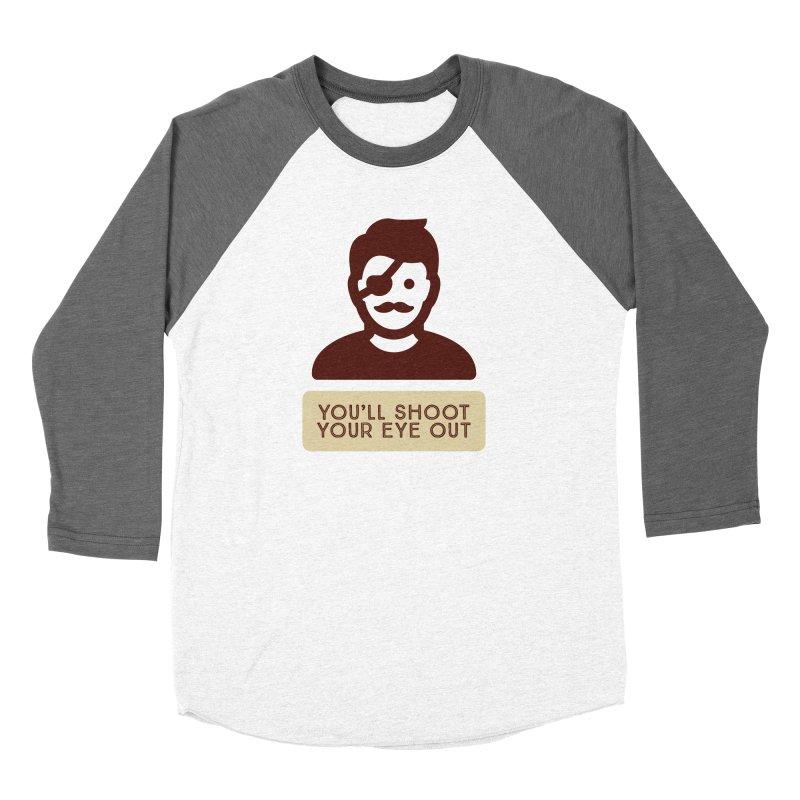 You'll shoot your eye out Women's Longsleeve T-Shirt by Blueteamgo's Shirt Shop