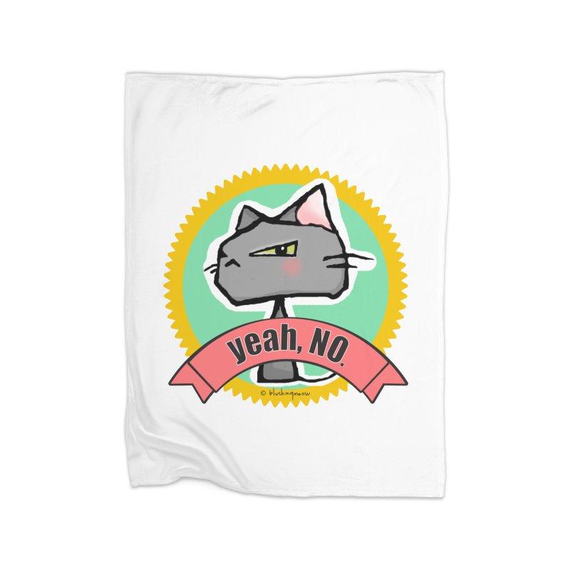 Yeah, no. Cat Home Blanket by b l u s h i n g m e o w