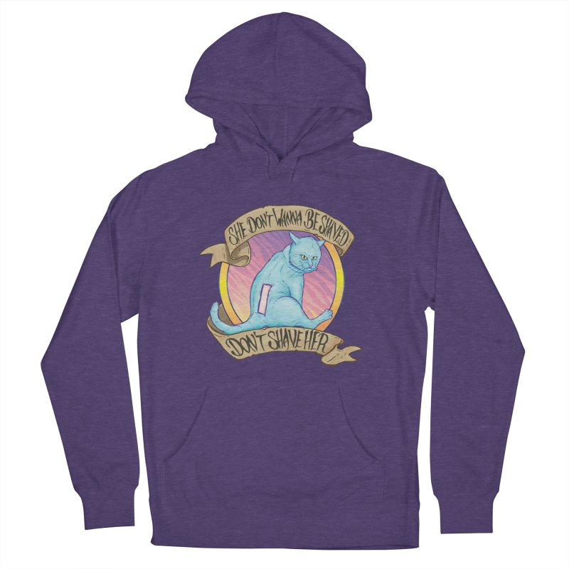 She Don't Wanna Be Shaved! Women's French Terry Pullover Hoody by Bob Motown's SUPER SNAZZY Shirt Shack