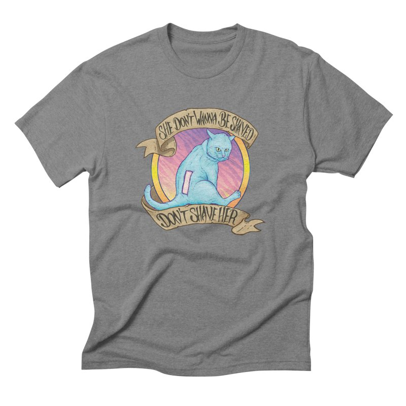 She Don't Wanna Be Shaved! Men's Triblend T-Shirt by Bob Motown's SUPER SNAZZY Shirt Shack