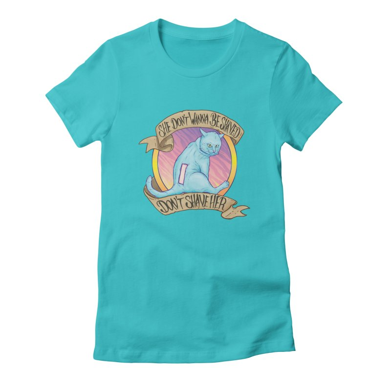 She Don't Wanna Be Shaved! Women's Fitted T-Shirt by Bob Motown's SUPER SNAZZY Shirt Shack