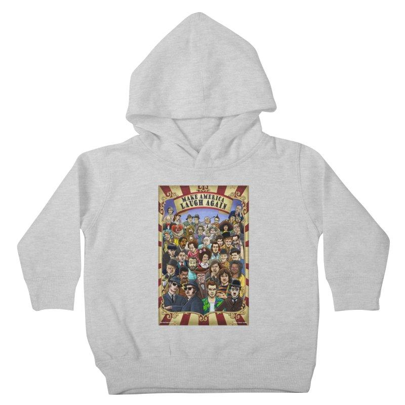 Make America Laugh Again (version 1) Kids Toddler Pullover Hoody by bobtheTEEartist's Artist Shop