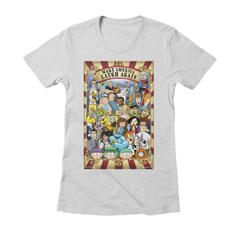 Make America Laugh Again (version 2) Women's T-Shirt by bobtheTEEartist's Artist Shop