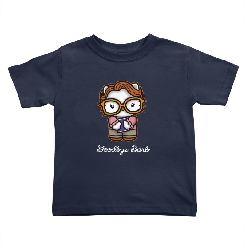 Goodbye Barb Kids Toddler T-Shirt by boggsnicolas's Artist Shop