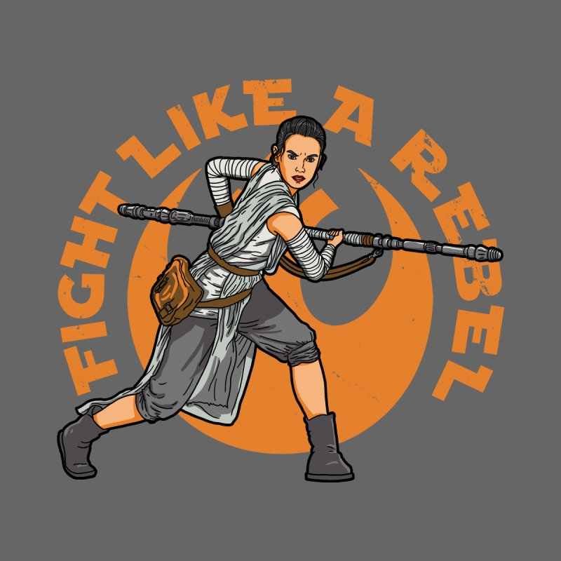 Fight like a rebel by boggsnicolas's Artist Shop