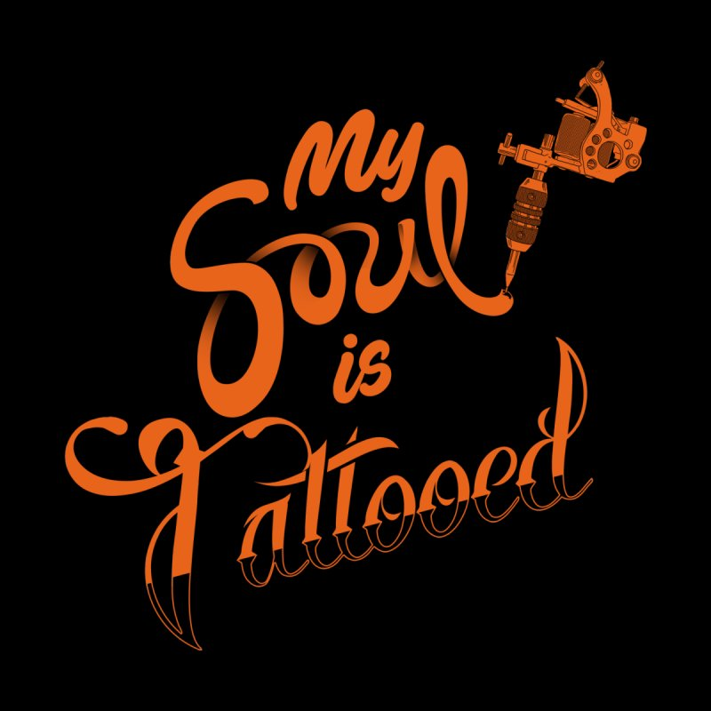 My soul is tattooed   by boggsnicolas's Artist Shop