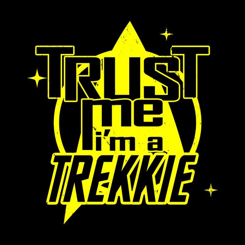 Trust me, I'm a Trekkie by boggsnicolas's Artist Shop