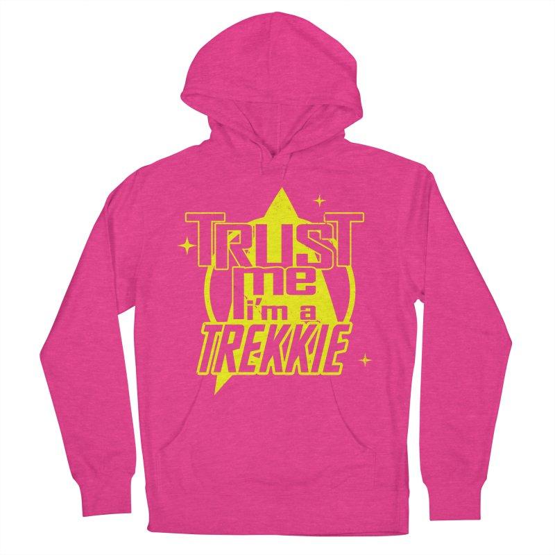Trust me, I'm a Trekkie Women's Pullover Hoody by boggsnicolas's Artist Shop