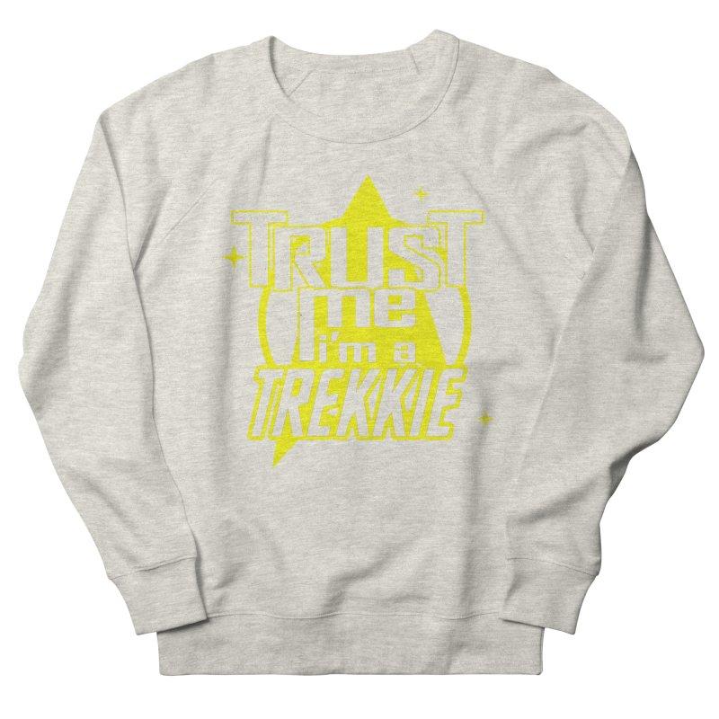 Trust me, I'm a Trekkie Women's Sweatshirt by boggsnicolas's Artist Shop