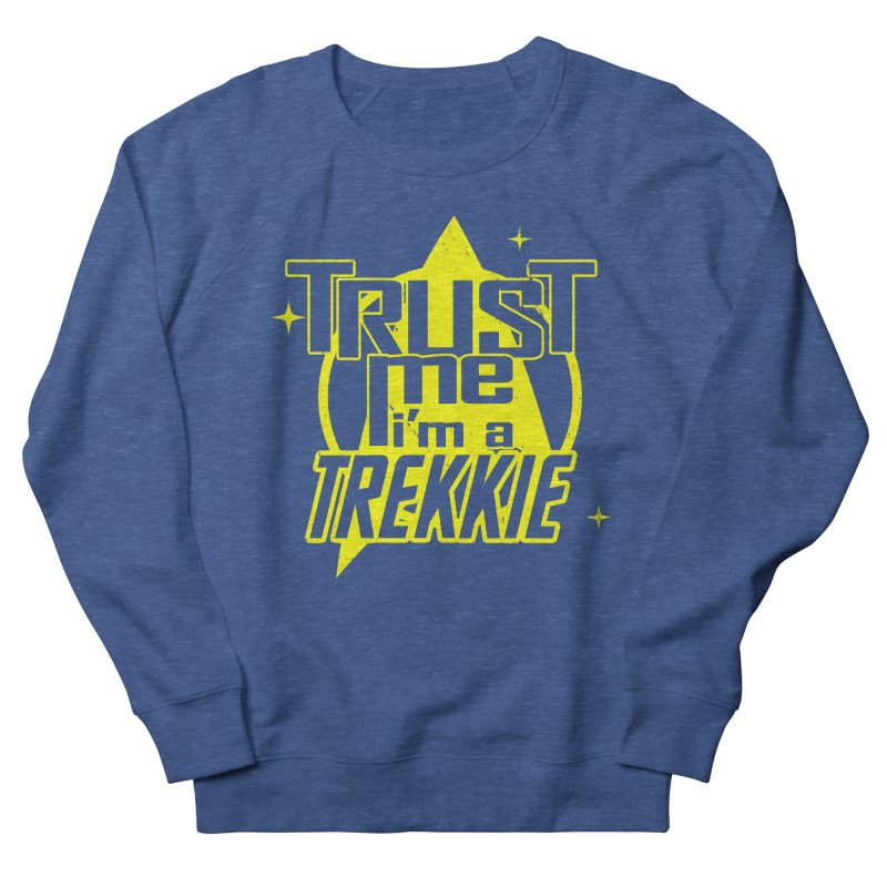 Trust me, I'm a Trekkie Men's Sweatshirt by boggsnicolas's Artist Shop
