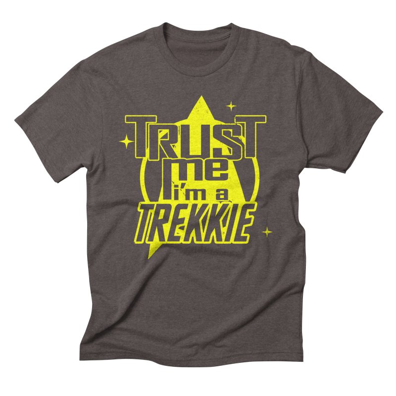 Trust me, I'm a Trekkie Men's Triblend T-shirt by boggsnicolas's Artist Shop