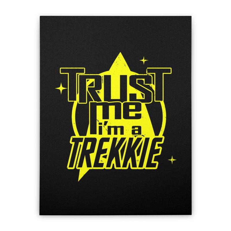Trust me, I'm a Trekkie Home Stretched Canvas by boggsnicolas's Artist Shop