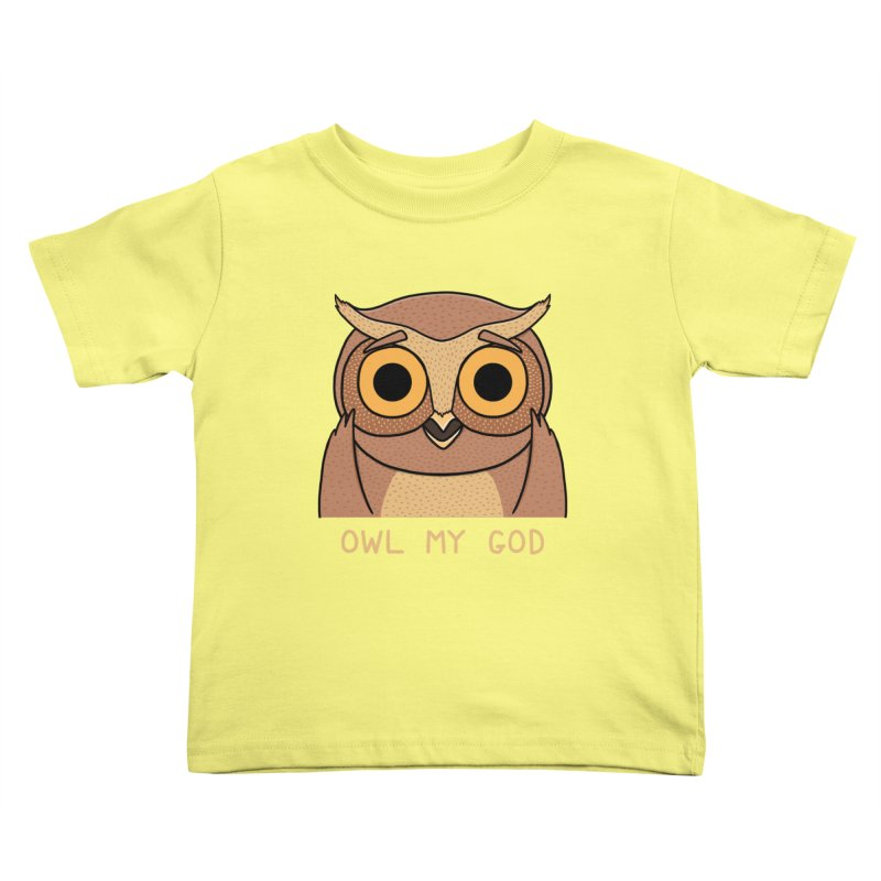 Owl My God Kids Toddler T-Shirt by bohsky's Artist Shop