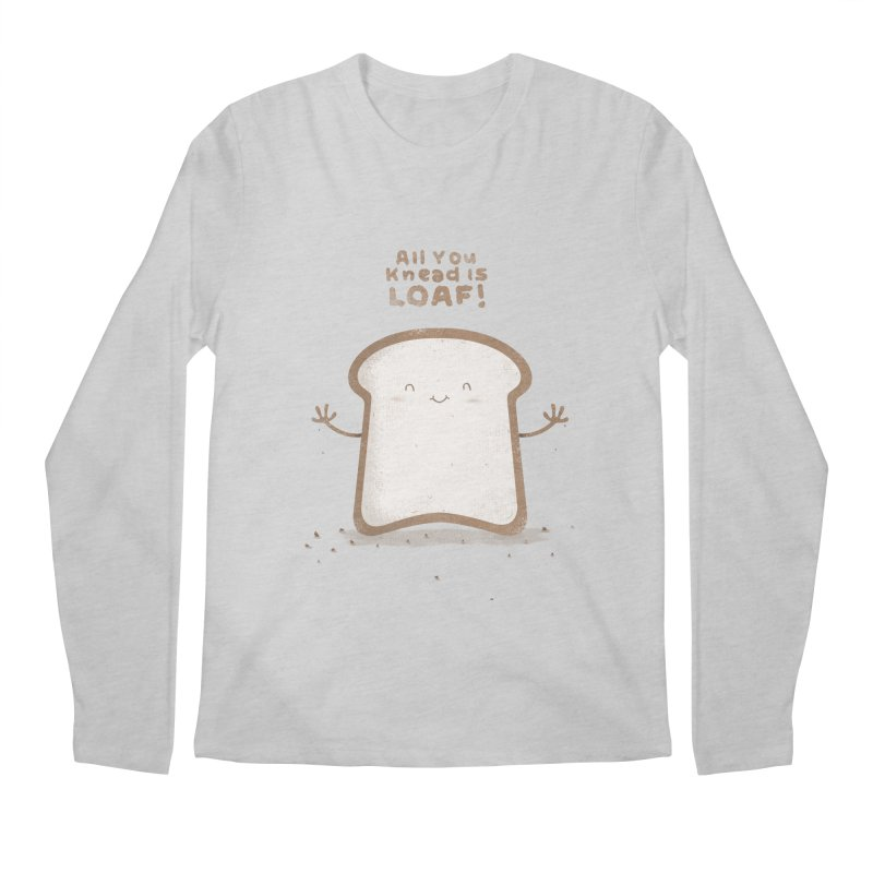 All You Knead Is Loaf Men's Longsleeve T-Shirt by boney's Artist Shop
