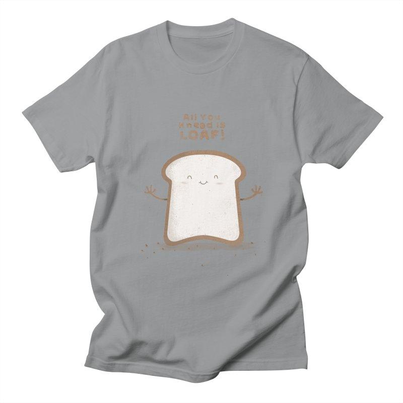 All You Knead Is Loaf Women's Unisex T-Shirt by boney's Artist Shop