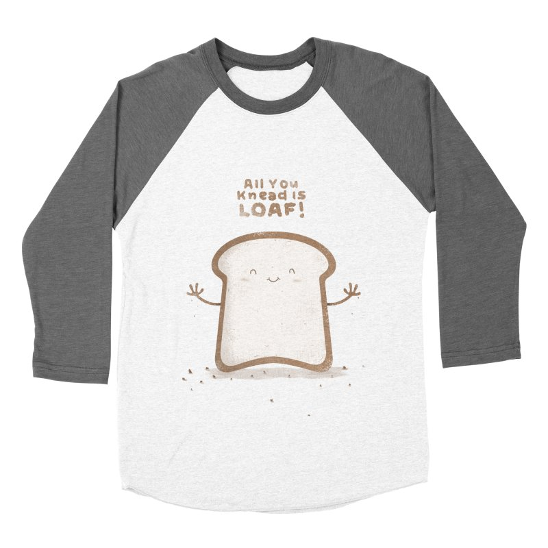 All You Knead Is Loaf Women's Baseball Triblend T-Shirt by boney's Artist Shop