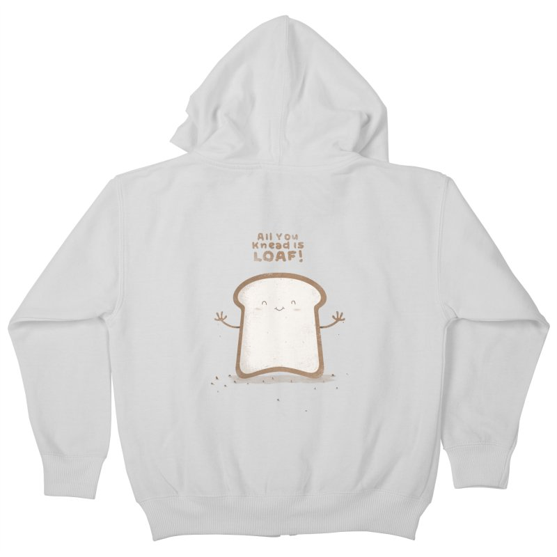 All You Knead Is Loaf Kids Zip-Up Hoody by boney's Artist Shop