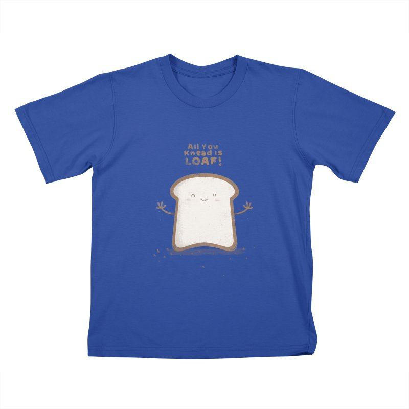 All You Knead Is Loaf Kids T-Shirt by boney's Artist Shop
