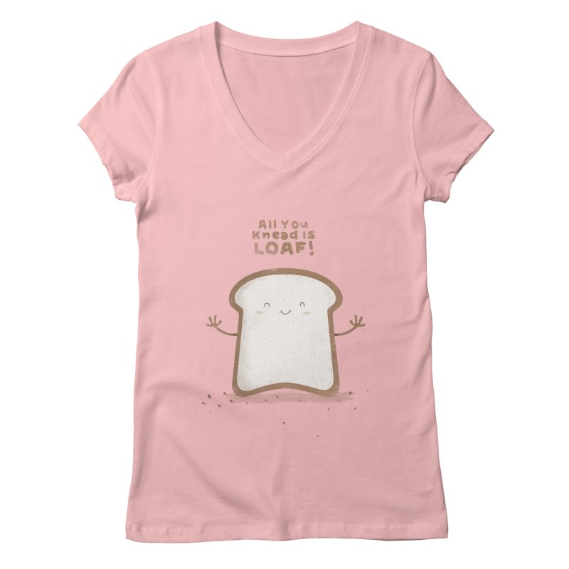 All You Knead Is Loaf Women's V-Neck by boney's Artist Shop
