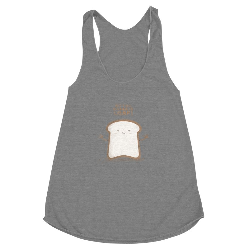 All You Knead Is Loaf Women's Racerback Triblend Tank by boney's Artist Shop
