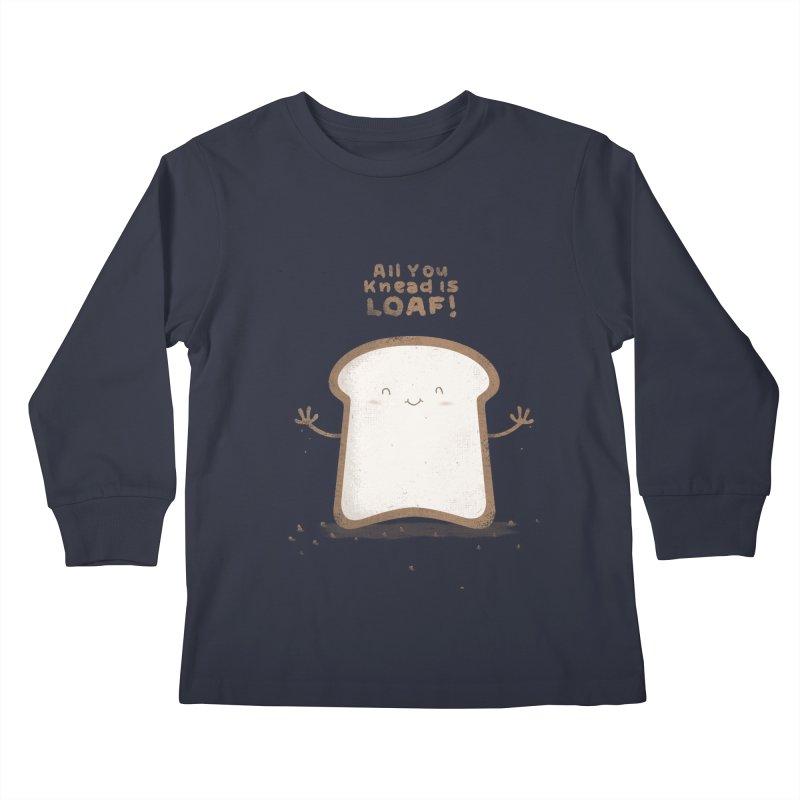 All You Knead Is Loaf Kids Longsleeve T-Shirt by boney's Artist Shop