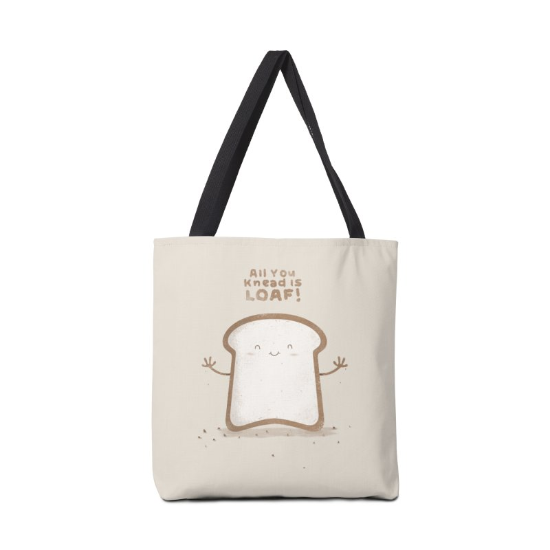 All You Knead Is Loaf Accessories Bag by boney's Artist Shop