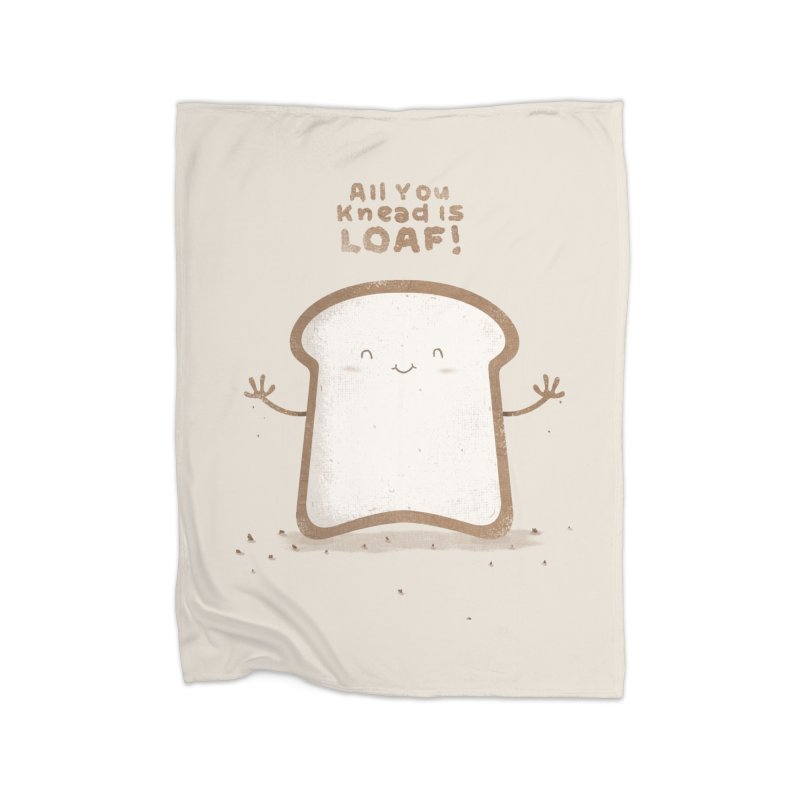 All You Knead Is Loaf Home Blanket by boney's Artist Shop