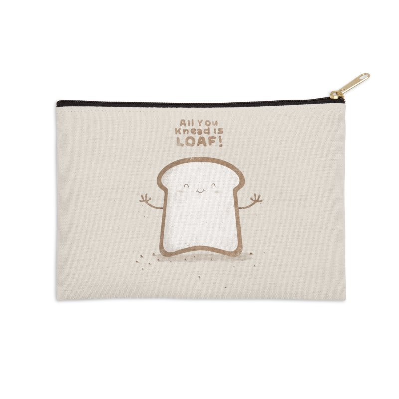 All You Knead Is Loaf Accessories Zip Pouch by boney's Artist Shop