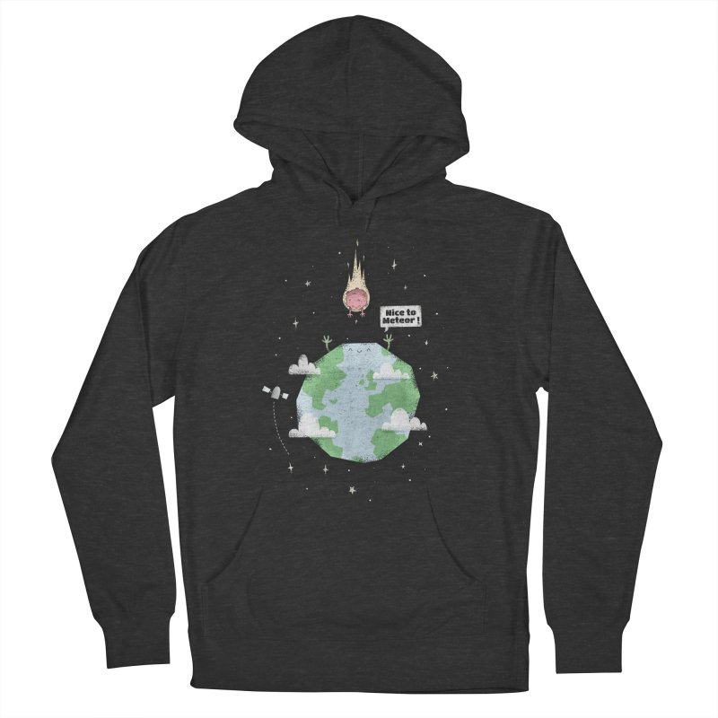 Nice To Meteor Women's Pullover Hoody by boney's Artist Shop