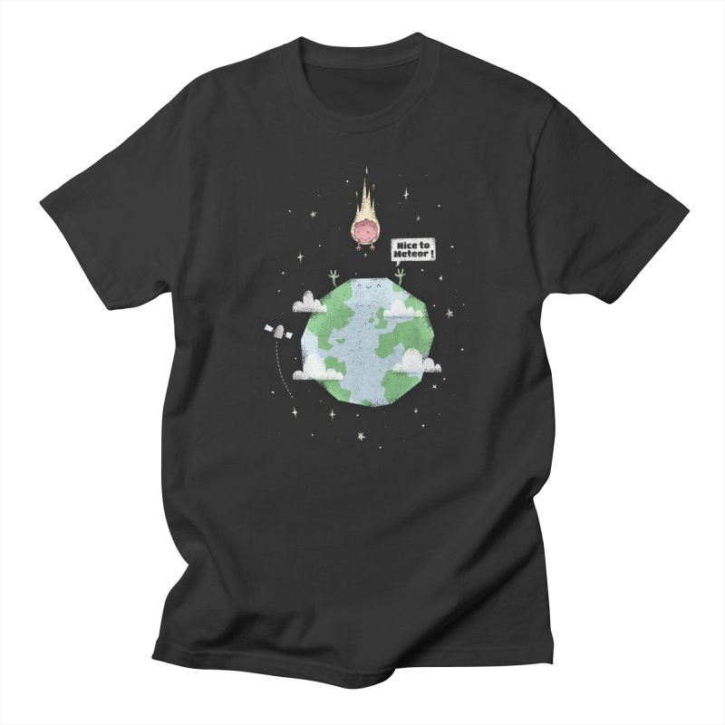 Nice To Meteor Women's Unisex T-Shirt by boney's Artist Shop