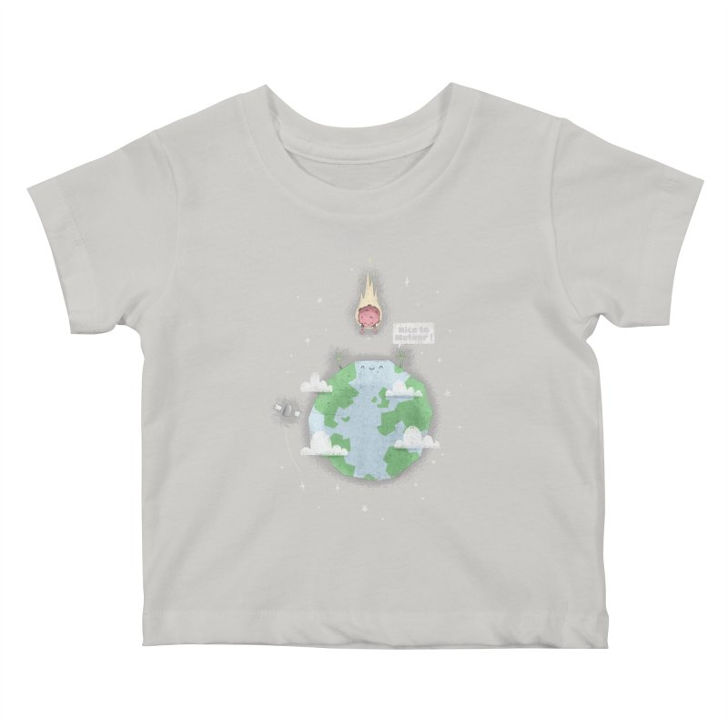 Nice To Meteor Kids Baby T-Shirt by boney's Artist Shop
