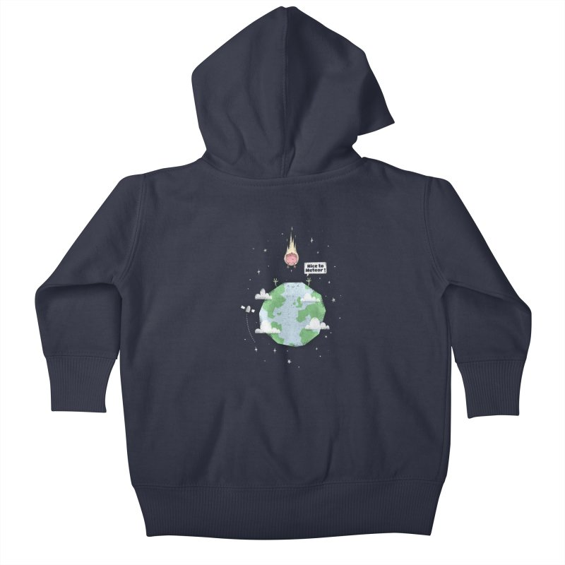 Nice To Meteor Kids Baby Zip-Up Hoody by boney's Artist Shop