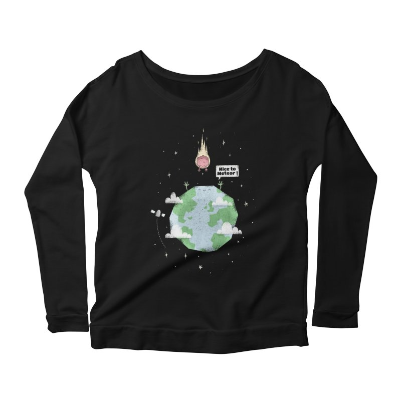 Nice To Meteor Women's Longsleeve Scoopneck  by boney's Artist Shop