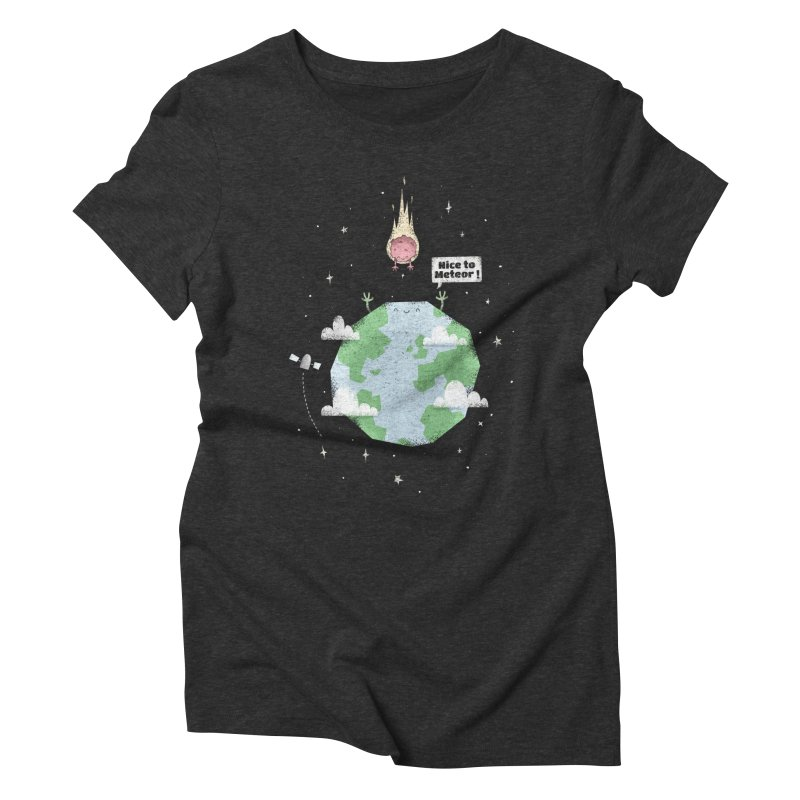 Nice To Meteor Women's Triblend T-Shirt by boney's Artist Shop