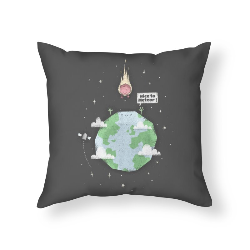 Nice To Meteor Home Throw Pillow by boney's Artist Shop