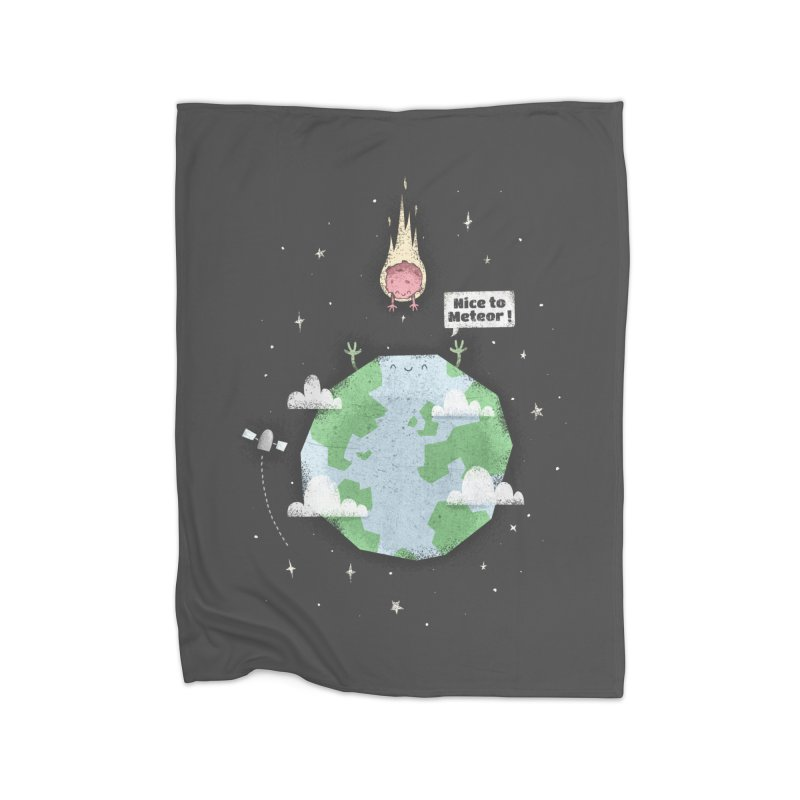 Nice To Meteor Home Blanket by boney's Artist Shop