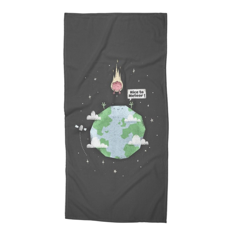 Nice To Meteor Accessories Beach Towel by boney's Artist Shop