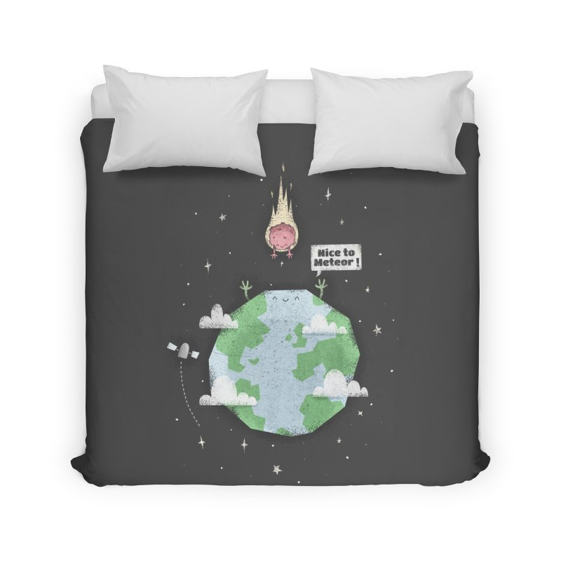 Nice To Meteor Home Duvet by boney's Artist Shop