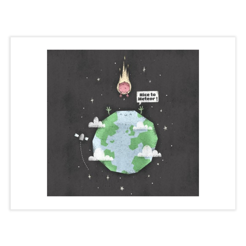 Nice To Meteor Home Fine Art Print by boney's Artist Shop