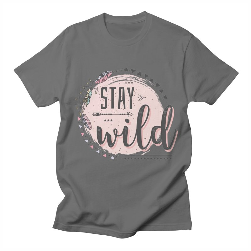 Stay Wild Men's T-Shirt by bongonation's Artist Shop